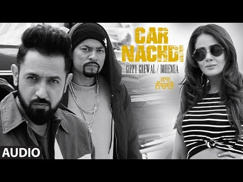 Gippy Grewal Feat Bohemia: Car Nachdi Full Audio Song | Jaani, B Praak | Parul Yadav