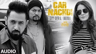 Gippy Grewal Feat Bohemia: Car Nachdi Full Audio Song | Jaani, B Praak | Parul Yadav