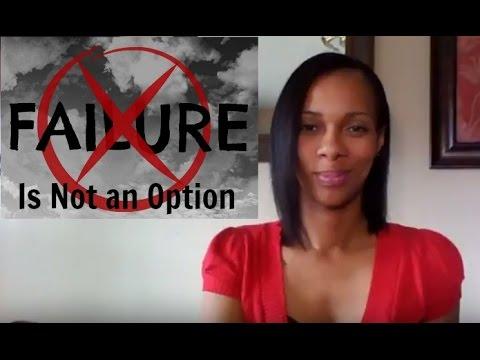 Starting a Business | Failure is NOT an Option