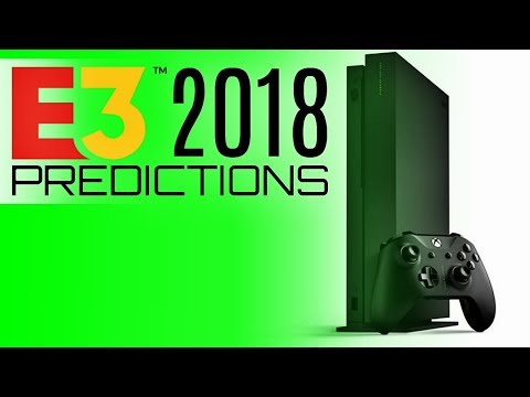 Xbox E3 2018 Predictions - Everything You WILL and WON'T See!
