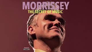 Morrissey - The Secret of Music (Official Audio)