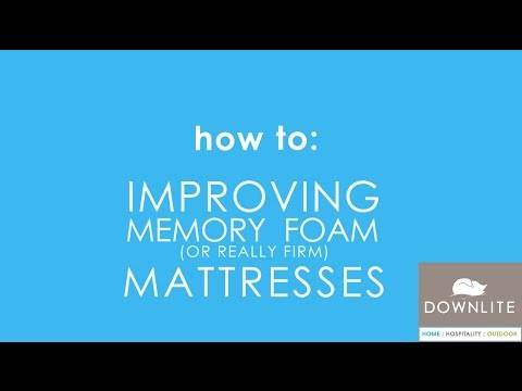 Making A Memory Foam Mattress Softer - By DOWNLITE