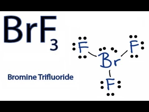 BrF3 Lewis Structure - How to Draw the Lewis Structure for BrF3