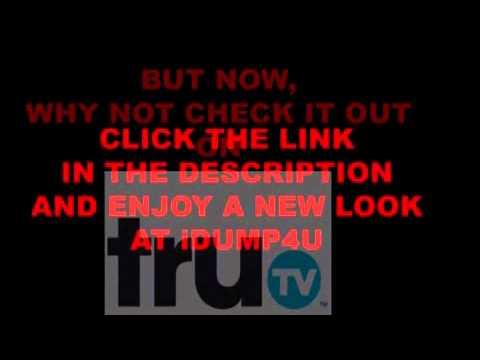 Please Watch Idump4u On TruTV!!