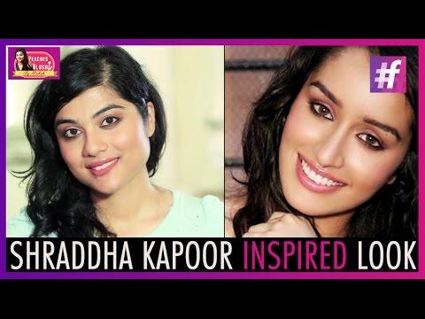 Shraddha Kapoor Inspired Make Up Tutorial   By Mehak
