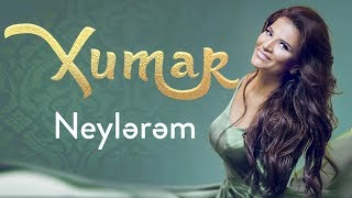 Xumar Qedimova - Neylerem (YENİ 2019)