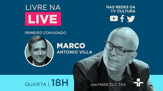 Livre na Live TV Cultura: Marcelo Tas conversa com Marco Antonio Villa
