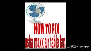How To Fix Usha Maxx Air Table Fan