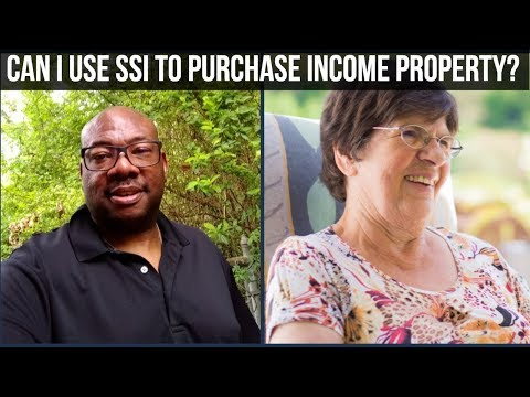 Can I use SSI to purchase an Investment Property?  [ Social security Income ]