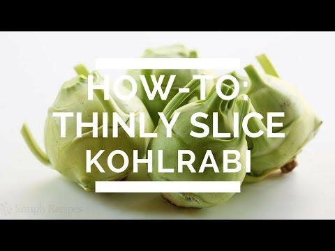 How-To: Thinly Slice Kohlrabi