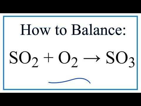 How to Balance  SO2 +  O2 =  SO3