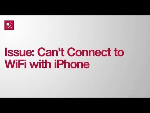 Issue: Can't Connect to WiFi with iPhone
