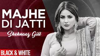Majhe Di Jatti (Official B&W Video)   Kanwar Chahal   Shehnaz Gill   Latest Punjabi Song 2020