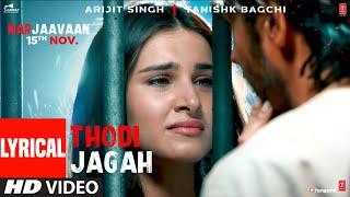 Lyrical: Thodi Jagah Video | Riteish D, Sidharth M, Tara S | Arijit Singh | Tanishk Bagchi
