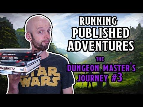 Running Published Adventures (DM's Journey #3)