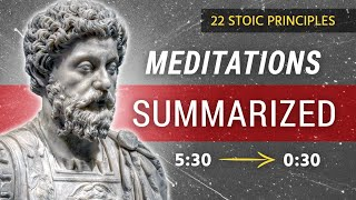 Meditations of Marcus Aurelius - SUMMARIZED - (22 Stoic Principles)