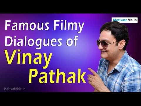 Famous Filmy Dialogues of Vinay Pathak