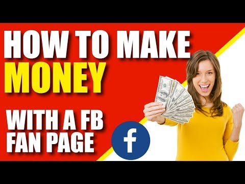 How To Make Money With a Facebook Fan Page (2018)