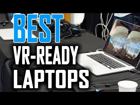 Best VR Ready Gaming Laptops in 2018