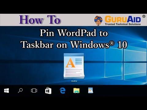 How to Pin WordPad to Taskbar on Windows® 10 - GuruAid