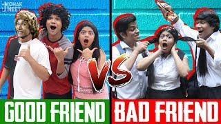 GOOD FRIEND VS. BAD - KAMINE FRIEND | COMEDY VIDEO | #Funny #Bloopers #Sketch || MOHAK MEET