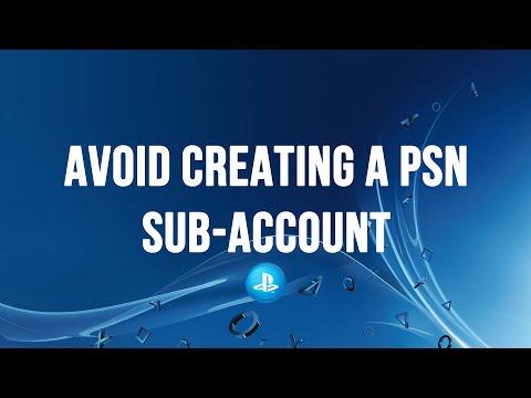 PS4 - Avoiding Creating a PSN Sub-Account
