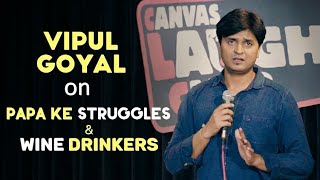 Papa Ke Struggles & Wine Drinkers | Stand Up Comedy by Vipul Goyal