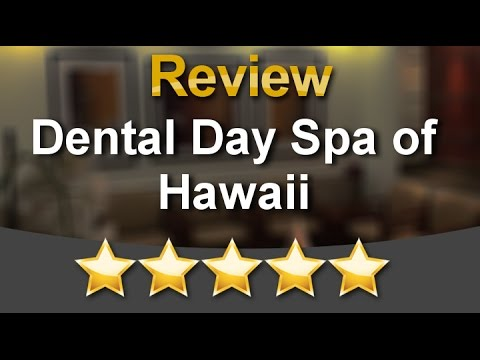 Dental Day Spa of Hawaii Honolulu Superb 5 Star Review by Trav15t ..