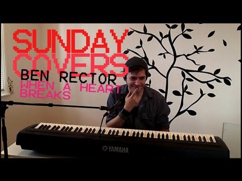 Sunday Covers - When A Heart Breaks (Ben Rector)