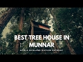Best Tree House in Munnar - Ela Ecoland Nature Retreat