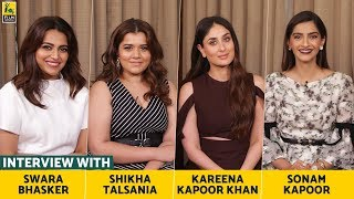 Interview with Sonam, Kareena, Swara & Shikha | Veere Di Wedding | Anupama Chopra | Film Companion