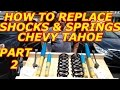 HOW TO REPLACE SHOCKS AND SPRINGS CHEVY TAHOE PART 2