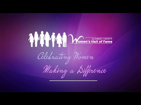 Alameda County Women's Hall of Fame: Celebrating Women Making a Difference