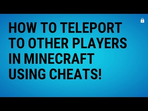 How to teleport to other players using cheats in minecraft!