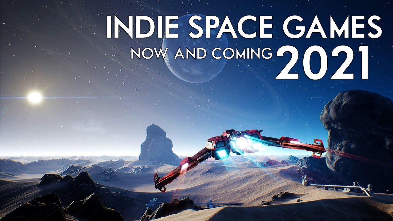 Indie Space Games In 2021 - New And Existing Titles And Updates