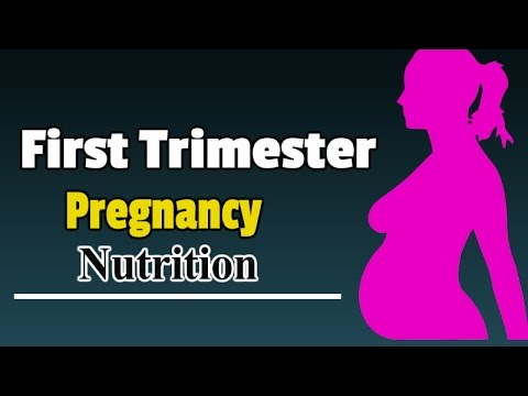 First Trimester Pregnancy Nutrition