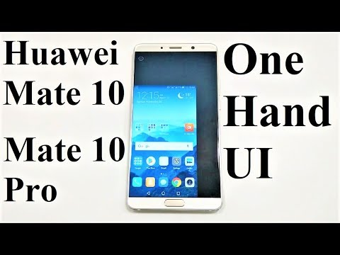 How to Use the One-Handed UI on Huawei Mate 10 / Mate 10 Pro