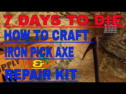 7 Days to Die How To Craft an Iron Pickaxe + Repair Kit (use a repair kit)