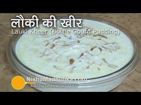 Lauki ki Kheer - Doodhi Kheer - Ghiya ki Kheer - bottle gourd kheer
