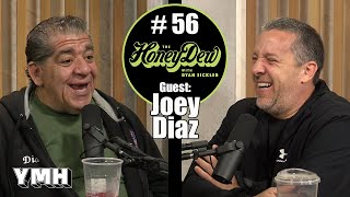 HoneyDew #56 | Joey Diaz Part 3