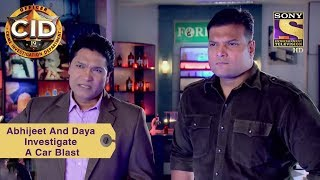 Your Favorite Character , Abhijeet And Daya Investigate A Car Blast , CID