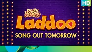 Laddoo Video Song | Out Tomorrow | Ayushmann Khurrana & Bhumi Pednekar