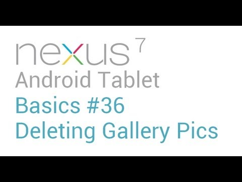 Google Nexus 7 Tips - Basics: #36 Delete Gallery Pictures with a Swipe