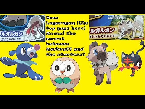 Lugarugan Shows the secret the starters and Rockruff share? Pokemon Theory