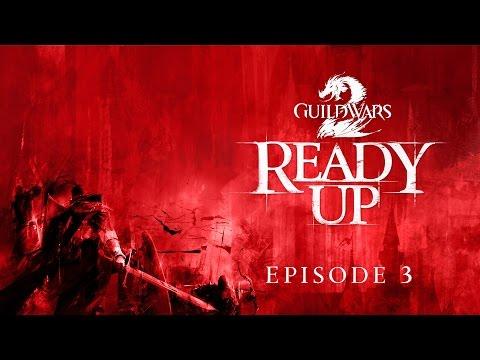 Guild Wars 2 - Ready Up: Episode 3
