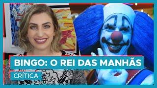 BINGO: O REI DAS MANHÃS | Crítica sem spoilers!