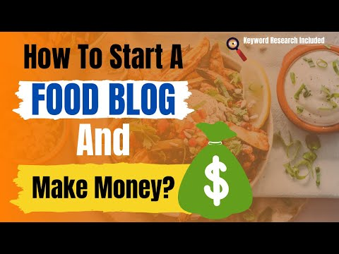 How to Start A Food Blog from Scratch And Make Money from It