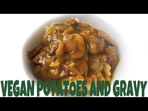 Herb Butter Mushroom Gravy and Mashed Potatoes Recipe   Vegan Holidays