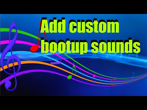 PS3 - Install Custom bootup sounds to go with images. For  CEX/DEX modded systems