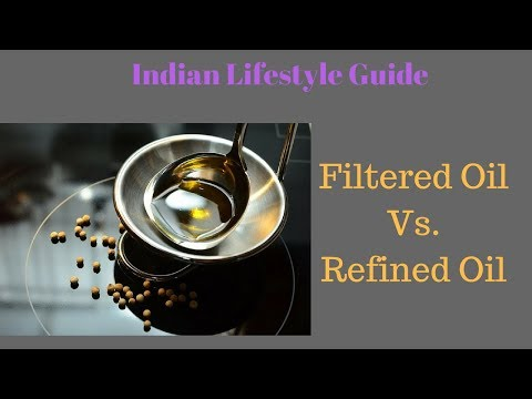 Which oil is better for cooking?  Filtered oil or refined oil || ILG
